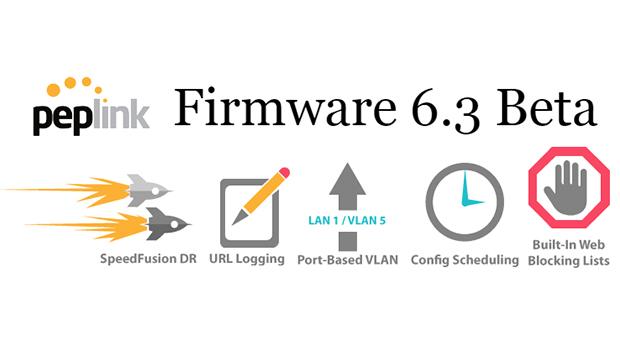 peplink_firmware_6.3_620x350